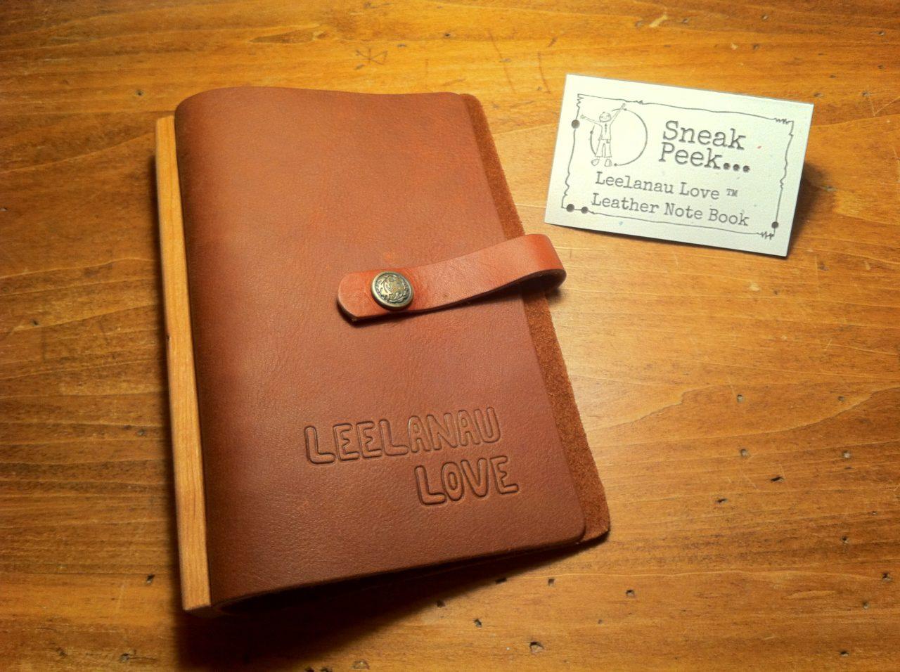 sneak peek at the Leelanau Love ~ Leather Note Book